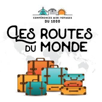Les routes du monde -  Conférences midi-voyages