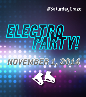 Saturday Craze at the Atrium Le 1000 skating rink - On Saturday, November 1, join us for an Electro Party!