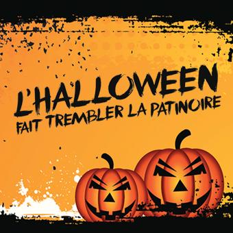 L'Halloween fait trembler la patinoire - Le vendredi 31 octobre 2014 dès 19 h.