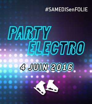 Samedis en folie à la patinoire Atrium Le 1000 - Le samedi 4 juin, c'est le Party électro!