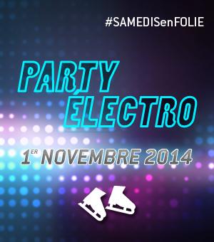 Samedis en folie à la patinoire Atrium Le 1000 - Le samedi 1er novembre, c'est le Party électro!