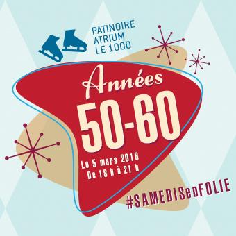 Samedis en folie à la patinoire Atrium Le 1000 - Le samedi 5 mars, Les années 50 et 60!