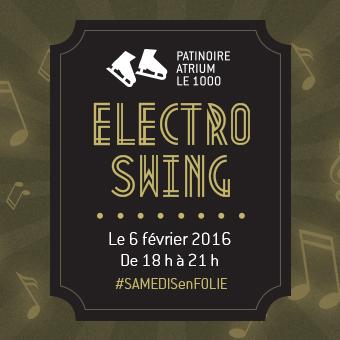 Samedis en folie à la patinoire Atrium Le 1000 - Le samedi 6 février, Electro-Swing!
