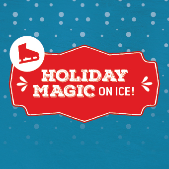 Holiday Magic On Ice!