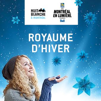 Nuit blanche à Montréal - Royaume d'hiver à la patinoire Atrium Le 1000