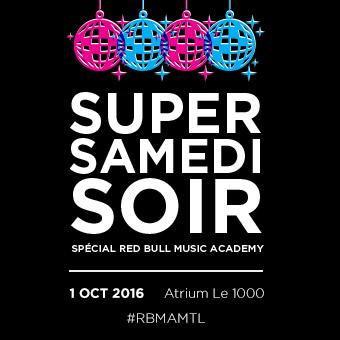 Super Samedi Soir - Spécial Red Bull Music Academy