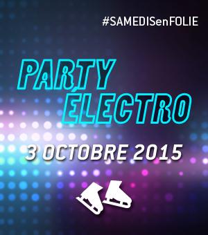 Samedis en folie à la patinoire Atrium Le 1000 - Le samedi 3 octobre, c'est le Party électro!