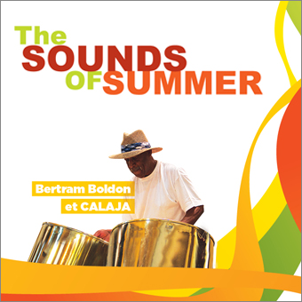 The Sounds of Summer: Calypso with Bertram Boldon and CALAJA on Thursday, July 9, 2015, starting at noon. Presented by Le 1000.